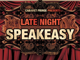 CABARET FRINGE LATE NIGHT SPEAKEASY